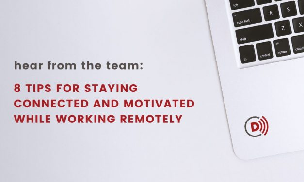 8 Tips for Staying Connected and Motivated While Working Remotely